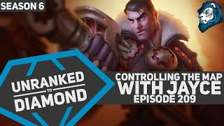 Controlling the Map with JAYCE - Unranked to Diamond - Episode 209