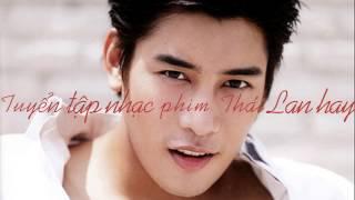 TUYỂN TẬP NHẠC PHIM THÁI LAN HAY  1  (Songs movie in Thailand )