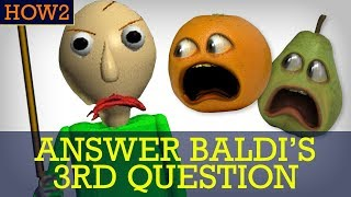 HOW2: How to Answer Baldi