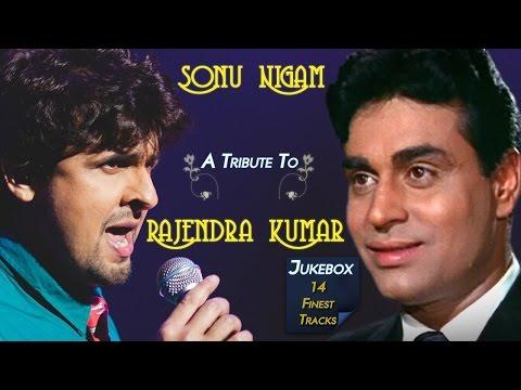 Sonu Nigam A Tribute To Rajendra Kumar   A Tribute To Legend Mohd. Rafi   Jukebox