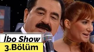 İbo Show - 3. Bölüm (Ceylan - Uğur Karakuş - Nilay Dorsa) (2007)