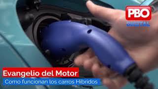 ¿Sabes cómo funcionan los autos híbridos? - El Evangelio del Motor