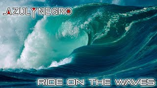 AZUL Y NEGRO - Ride on the waves