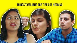 Things Tamilians Are Tired Of Hearing