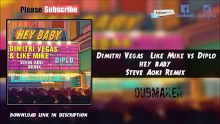 Dimitri Vegas & Like Mike vs Diplo - Hey Baby (Steve Aoki Remix)