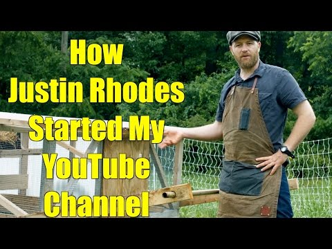 How Justin Rhodes Started My YouTube Channel