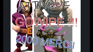 Attaque Gowipe ! (2000 merci)