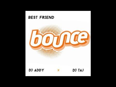 DJ TAJ & DJ ADDY - BEST FRIEND BOUNCE