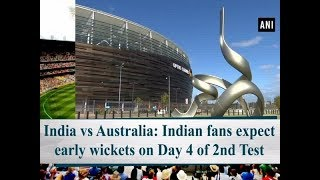 India vs Australia: Indian fans expect early wickets on Day 4 of 2nd Test