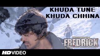 FREDRICK - KHUDA TUNE KHUDA CHHINA (OFFICIAL VIDEO) | K.K | EVANA