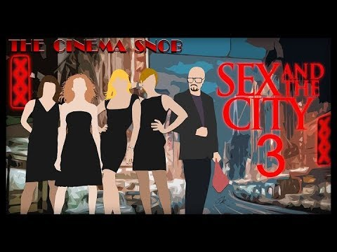 Xxx Mp4 The Cinema Snob SEX AND THE CITY 3 3gp Sex
