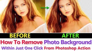 How To Remove Photo Background Within Just One Click From Photoshop Action