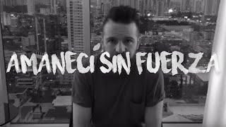 Amanecí Sin Fuerza - Daniel Habif