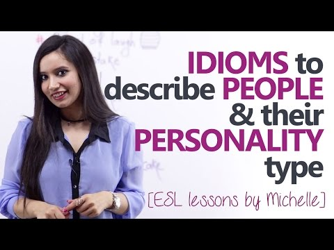 watch Idioms to describe people and their personality type - English Grammar lesson