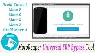 MotoReaper Motorola FRP Bypass Tool 2017 Moto Z, Moto G, Moto E, Droid Turbo 2, and Moto X