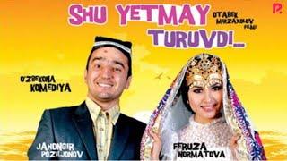 Shu yetmay turuvdi (o'zbek film) | Шу етмай турувди (узбекфильм)