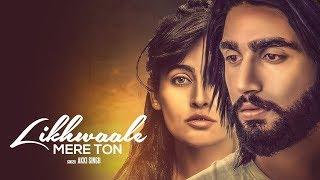 Likhwaale Mere Ton: Akki Singh (Full Song) Navi Ferozpurwala   Latest Songs 2018