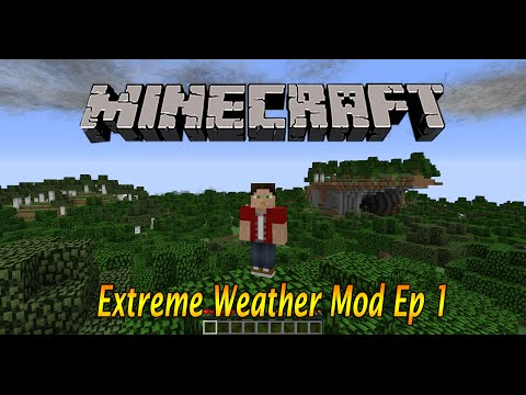 Minecraft Extreme Weather Modded Survival Ep: 1 Thunder and Lightning