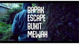 Kolaj Noh Salleh   Ep 3 Bapak Escape Bukit Kembara