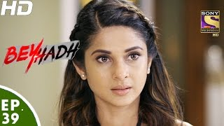 Beyhadh - बेहद - Episode 39 - 2nd December, 2016