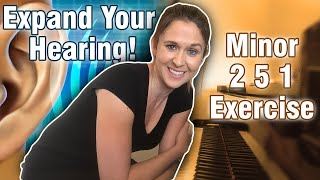 Expand Your Hearing! Minor 2 5 1 Exercise