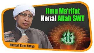 Ilmu Ma'rifat Kenal Allah SWT - Hikmah  Buya Yahya