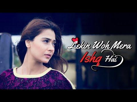 Xxx Mp4 Lekin Woh Mera Ishq Hai Full Song Sara Khan Songs Stebin Ben 3gp Sex