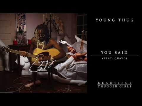 Young Thug You Said feat. Quavo Official Audio
