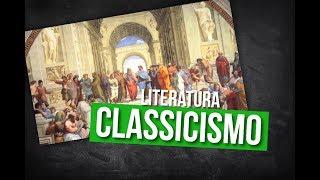 Literatura - Classicismo (Características)