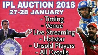 IPL AUCTION 2018: DATE, TIME, VENUE, LIVE STREAMING, HOTSTAR, UNSOLD PLAYERS, ALL DETAILS |