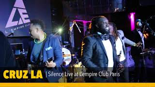 CRUZ LA - SILENCE LIVE VIDEO PERFORMANCE @ L'EMPIRE CLUB PARIS