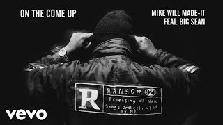 Mike WiLL Made-It - On The Come Up (Audio) ft. Big Sean