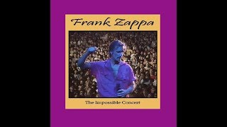 Frank Zappa  The Impossible Concert (unpublished 1976 album)