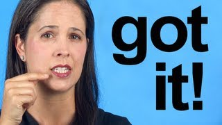 How to Pronounce GOT IT -- American English