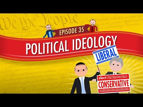 Political Ideology Crash Course Government and Politics 35