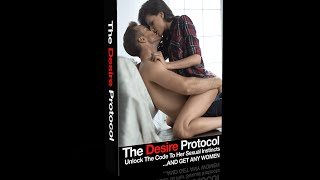 The Desire Protocol Review - The Ultimate Guide To Create Addictive Sexual Desire in Any Woman