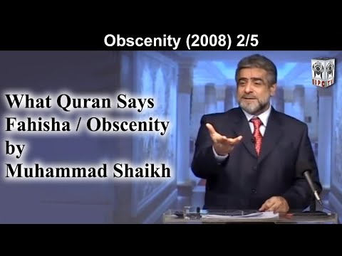 #Obscenity - #WhatQuranSaysAbout by #MohammadShaikh 02/05 (2008)