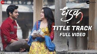 Dhadak - Title Track | Full Video | | Dhadak | Ishaan & Janhvi | Shreya Ghoshal | Ajay-Atul