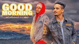 Ikka, RS Chauhan: Good Morning Song |