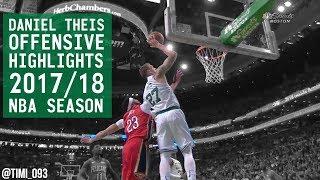 Daniel Theis Offensive Highlights 2017/18 NBA Season