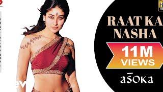 Raat Ka Nasha - Asoka | Kareena Kapoor | Shah Rukh Khan