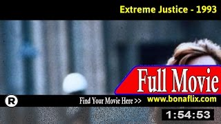 Watch: Extreme Justice (1993) Full Movie Online
