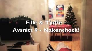 Fille & Tjoffe - Avsnitt 9 - Nakenchock!