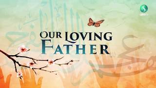 Our Loving Father | Prophet's wish