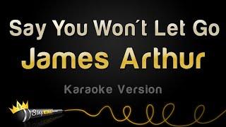 James Arthur - Say You Won't Let Go (Karaoke Version)