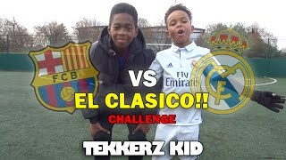 Crossbar Challenge & Penalty Shootout!! | EL CLASICO Special!! | Tekkerz Kid