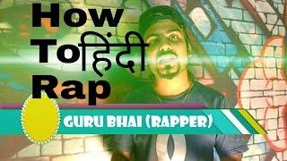 2* How To Rap In Hindi   GURU BHAI   Hindi Rap Learn First Time In India   Rap Kaise Karte Hai