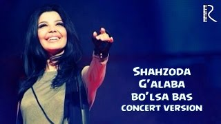 Shahzoda - G'alaba bo'lsa bas (concert version)
