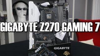 Gigabyte Z270 Gaming 7 Kaby Lake Motherboard Review