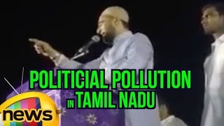 Asaduddin Owaisi about Politicial Pollution in Tamil Nadu | Mango News